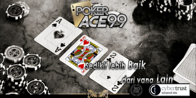 Daftar PokerAce99 Link Alternatif Poker Ace99 Terpercaya Bos